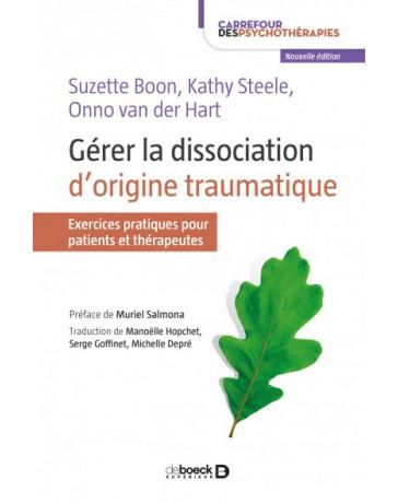 Gérer la dissociation d'origine traumatique - Exercices pratiques pour patients et thérapeutes   2éd