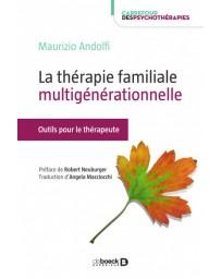 La thérapie familiale multigénérationnelle - Outils et ressources pour le thérapeute
