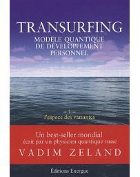 Transurfing, modèle quantique de développement personnel - L'espace des variantes    Volume 1