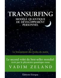 Transurfing, modèle quantique de développement personnel -  Le bruissement des étoiles du matin  V2