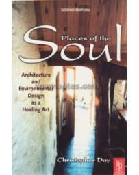 Places of the Soul - Architecture and Environmental Design as a Healing Art