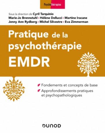 Pratique de la psychothérapie EMDR - Fondements et concepts, approfondissements