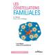 Constellations familiales - Les intégrer dans sa vie quotidienne