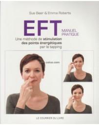 EFT  Manuel pratique - Une méthode de stimulation des points énergétiques par le tapping