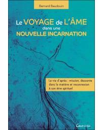 Le voyage de l'âme dans une nouvelle incarnation - La vie d'après...
