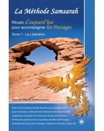 La Méthode Samsarah - Rituels d'aujourd'hui pour accompagner les Passages - Tome 1 : La Libération