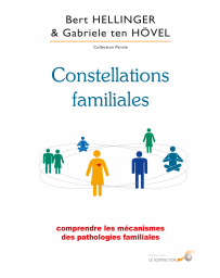 Constellations familiales - Comprendre les mécanismes des pathologies familiales