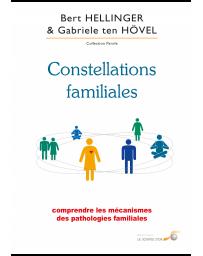 Constellations familiales - Comprendre les mécanismes des pathologies familiales