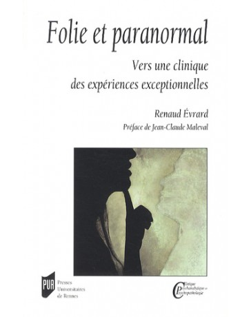 Folie et paranormal - Vers une clinique des expériences exceptionnelles