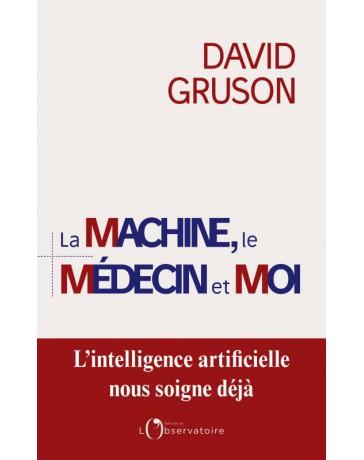 La machine, le médecin et moi - L'intelligence artificielle nous soigne déjà