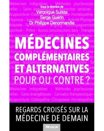 Médecines complémentaires et alternatives, pour ou contre ?