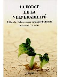 La force de la vulnérabilité    (Jaune - moyennement abîmé)