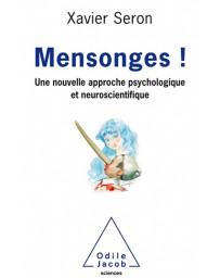 Mensonges ! - Nouvelle approche psychologique et neuroscientifique