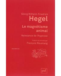 Le magnétisme animal - Naissance de l'hypnose    2e édition
