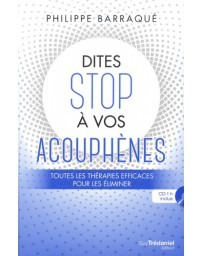 Dites stop à vos acouphènes - Toutes les thérapies efficaces pour les éliminer    (+CD)