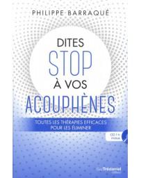 Dites stop à vos acouphènes - Toutes les thérapies efficaces pour les éliminer    (+CD)