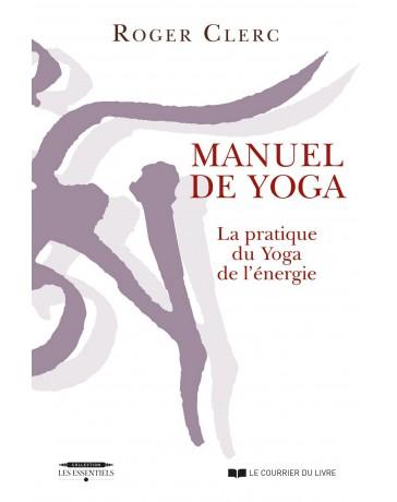 Manuel de yoga - La pratique du Yoga de l'énergie