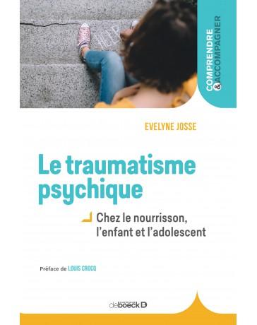 Le Traumatisme psychique chez  le nourrisson, l'enfant et l'adolescent    2e édition