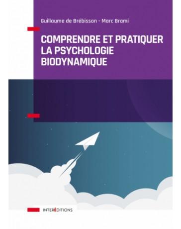 Comprendre et pratiquer la psychologie biodyamique