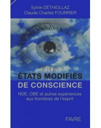 Etats modifiés de conscience - NDE, OBE et autres expériences aux frontières de l'esprit
