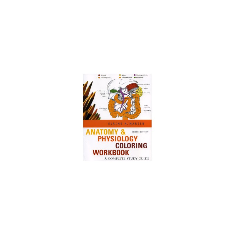 Anatomy - Physiology Coloring Workbook - A complete Study