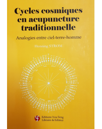 Cycles cosmiques en acupuncture traditionnelle - Analogies entre ciel-terre-homme