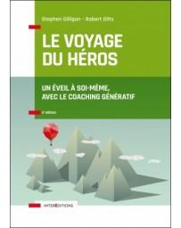 Le voyage du héros - Un éveil à soi-même, avec le coaching génératif     2e édition