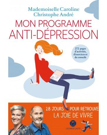Mon programme anti-dépression - 28 jours pour retrouver la joie de vivre
