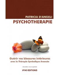 Psychothérapie - Guérir de vos blessures intérieures avec la Thérapie Symbolique Avancée  3e éditioP