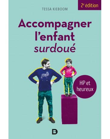 Accompagner l'enfant surdoué - HP et heureux    2e édition