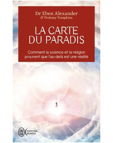 La carte du paradis - Comment la science et la religion prouvent que l'au-delà est une réalité poche
