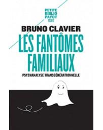 Les fantômes familiaux - Psychanalyse transgénérationnelle