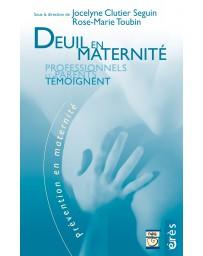 Deuil en maternité - Professionnels et parents témoignent