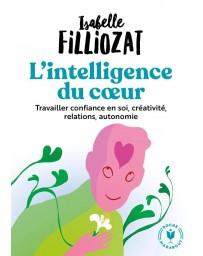 L'intelligence du coeur - Travailler confiance en soi, créativité, relations, autonomie    poche