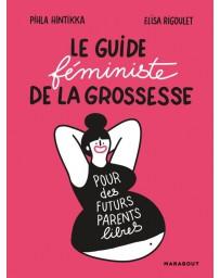 Le guide féministe de la grossesse pour des futurs parents libres