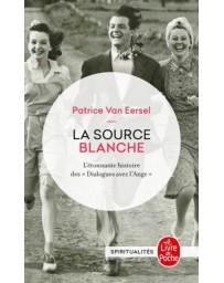 La source blanche - L'étonnante histoire des dialogues avec l'Ange    poche