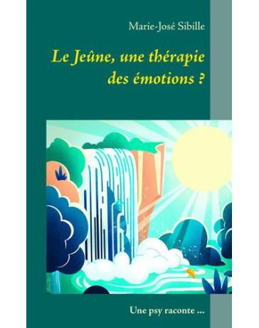 Le Jeûne, une thérapie des émotions ? - Une psy raconte...