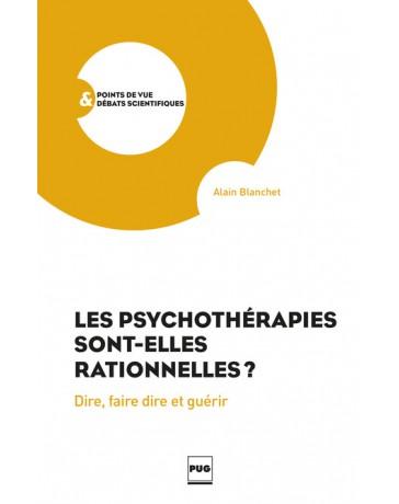 Les psychothérapies sont-elles rationnelles ? - Dire, faire dire et guérir