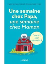 Une semaine chez Papa, une semaine chez Maman - Comment aider votre enfant