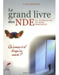 Le grand livre des NDE ou expériences de mort imminente - Qu'arrive-t-il lorsqu'on meurt ?