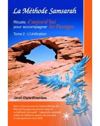 La Méthode Samsarah - Rituels d'aujourd'hui pour accompagner les Passages - Tome 2 : L'Unification