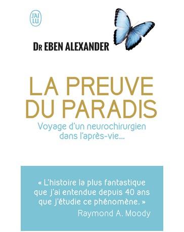 La preuve du paradis - Voyage d'un neurochirurgien dans l'après-vie    poche