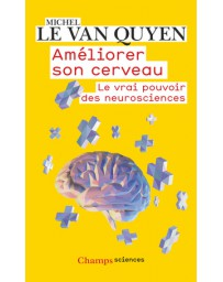 Améliorer son cerveau - Le vrai pouvoir des neurosciences    poche