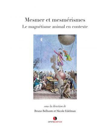 Mesmer et mesmérismes - Le magnétisme animal en contexte
