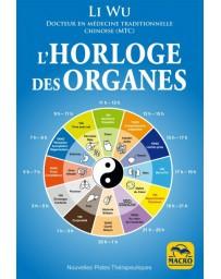 L'horloge des organes - Tirée de la médecine chinoise    2e édition