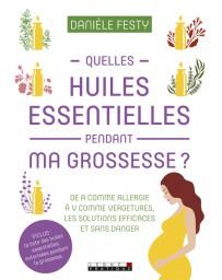 Quelles huiles essentielles pendant ma grossesse? De A comma allergie à V comme vergetures