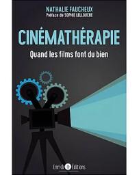 Cinémathérapie - Quand les films font du bien