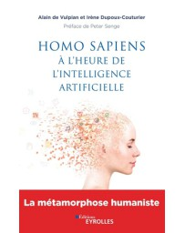 Homo sapiens à l'heure de l'intelligence artificielle - La métamorphose humaniste