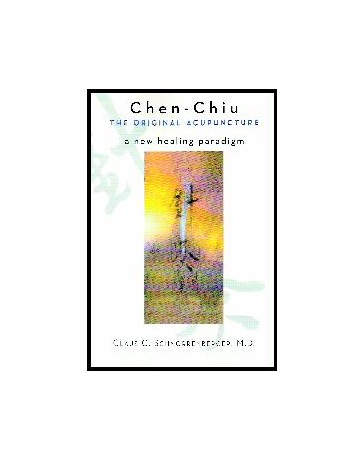 Chen-Chiu, the Original Acupuncture - A new healing paradigm