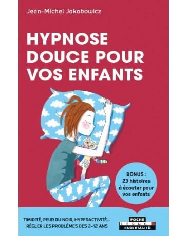 Hypnose douce pour les enfants - Bonus 25 histoires à écouter pour vos enfants    2e édition